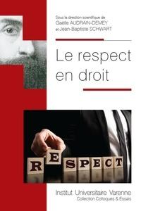 Gaëlle Audrain-Demey et Jean-Baptiste Schwart - Le respect en droit.