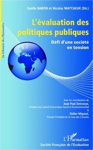Gaëlle Baron et Nicolas Matyjasik - L'évaluation des politiques publiques - Défi d'une société en tension.