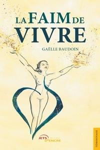 Téléchargement gratuit du livre électronique pdf pour c La Faim de vivre par Gaëlle Baudoin