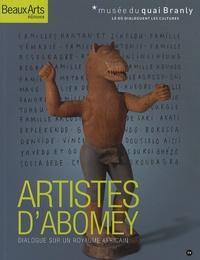 Gaëlle Beaujean-Baltzer et Bérénice Geoffroy-Schneiter - Artistes d'Abomey - Dialogue sur un royaume africain.