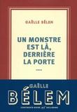 Gaëlle Bélem - Un monstre est là, derrière la porte.