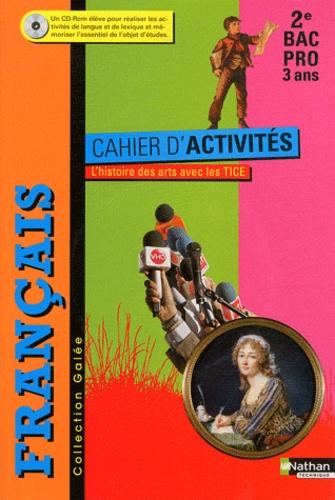Gaëlle Benoît et Luc Biencourt - Français Cahier d'activités  2e Bac pro Galée. 1 Cédérom