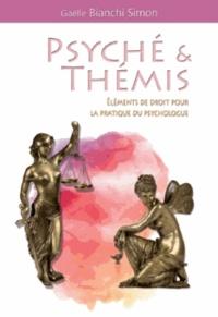Gaëlle Bianchi Simon - Psyché & Thémis - Eléments de droit pour la pratique du psychologue.