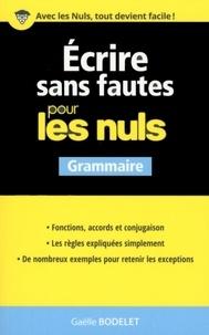 Gaëlle Bodelet - Ecrire sans fautes pour les nuls - Grammaire.