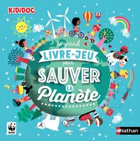 Gaëlle Bouttier-Guérive et  Gwé - Le grand livre-jeu pour sauver la planète.