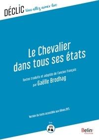 Gaëlle Brodhag - Le chevalier dans tous ses états - DYS - Version du texte accessible aux DYS.