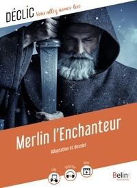 Gaëlle Brodhag - Merlin l'Enchanteur.