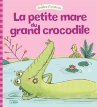 Gaëlle Buteau - La petite mare du grand crocodile.