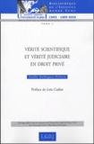 Gaëlle Dalbignat-Deharo - Vérité scientifique et vérité judiciaire en droit privé.