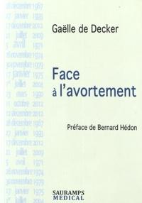 Gaëlle de Decker - Face à l'avortement - Journal d'une psychanalyste à l'hôpital.