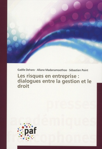 Gaëlle Deharo et Allane Madanamoothoo - Les risques en entreprise : dialogues entre la gestion et le droit.