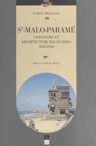 Saint-Malo-Paramé : urbanisme et architecture balnéaires, 1840-1940