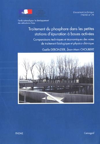 Gaëlle Deronzier et Jean-Marc Choubert - Traitement du phosphore dans les petites stations d'épuration à boues activées - Comparaisons techniques et économiques des voies de traitement biologique et physico-chimique.