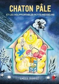 Gaëlle Duhazé - Chaton Pâle et les Insupportables Petits Messieurs.