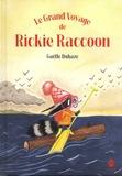 Gaëlle Duhazé - Le grand voyage de Rickie Raccoon.