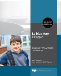 Gaëlle Espinosa et Nadia Rousseau - Le bien-être à l'école: enjeux et stratégies gagnantes.