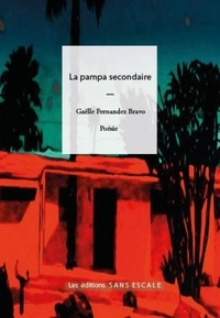 Gaëlle Fernandez Bravo - La pampa secondaire.