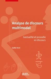 Gaëlle Ferré - Analyse de discours multimodale - Gestualité et prosodie en discours.