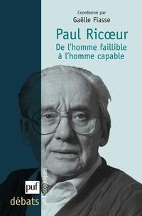 Gaëlle Fiasse - Paul Ricoeur - De l'homme faillible à l'homme capable.