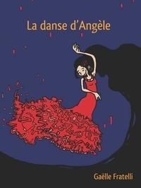 Gaëlle Fratelli - La danse d'Angèle.
