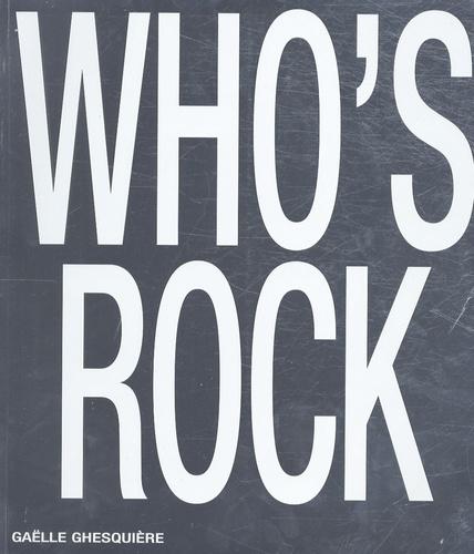 Gaëlle Ghesquière - Who's rock ?.