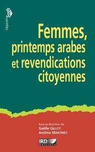 Gaëlle Gillot et Andrea Martinez - Femmes, printemps arabes et revendications citoyennes.