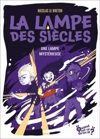 Gaëlle Giroulet - La lampe des siècles Tome 1 : Une lampe mystérieuse.