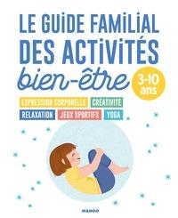 Gaëlle Gouriou et Sophie de Mullenheim - Le guide familial des activités bien-être.
