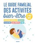 Gaëlle Gouriou et Sophie de Mullenheim - Le guide familial des activités bien-être - 3-10 ans.