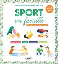 Gaëlle Gouriou et Pascale Pavy - Sport en famille - 73 activités et enchaînements.