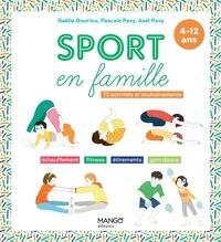Gaëlle Gouriou et Pascale Pavy - Sport en famille - 4-12 ans.