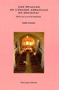 Gaëlle Grzelack - Les stalles de l'église abbatiale de Solignac - Reflet de la société médiévale.