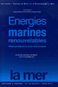 Gaëlle Gueguen-Hallouët et Harold Levrel - Energies marines renouvelables - Enjeux juridiques et socio-économiques.