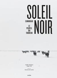 Gaëlle Henkens et Roger Job - Soleil noir - Camargue, le peuple du taureau.