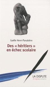 Gaëlle Henri-Panabière - Des héritiers en échec scolaire.