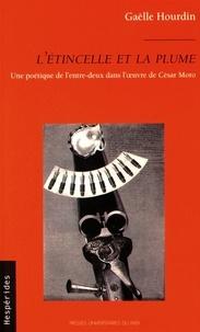 Gaëlle Hourdin - L'étincelle et la plume - Une poétique de l'entre-deux dans l'oeuvre de César Moro.