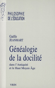Gaëlle Jeanmart - Généalogie de la docilité - Dans l'Antiquité et le Haut Moyen Age.