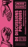 Gaëlle Jeanmart et Cédric Leterme - Petit manuel de discussions politiques - Réflexions et pratiques d'animation à l'usage des collectifs.