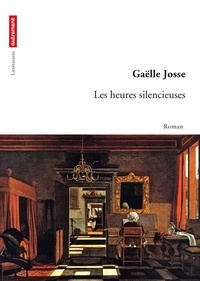 Gaëlle Josse - Les heures silencieuses.