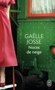 Gaëlle Josse - Noces de neige.