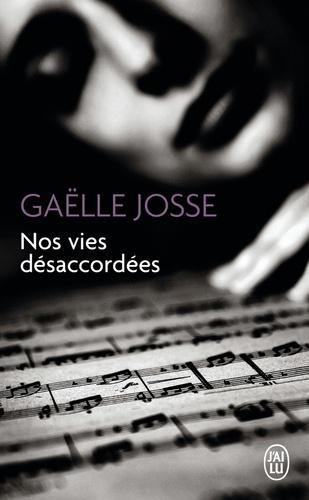 Gaëlle Josse - Nos vies désaccordées.