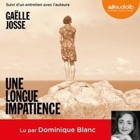 Gaëlle Josse - Une longue impatience.
