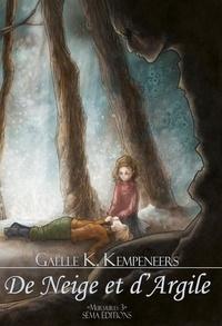 Gaëlle-K Kempeneers - De neige et d'argile.