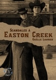 Gaëlle Laurier - Scandales à Easton Creek.