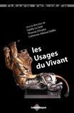 Gaëlle Le Dref et Thomas Droulez - Les Usages du Vivant - Être, vivre et penser avec les biotechnologies.