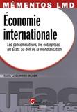 Gaëlle Le Guirriec-Milner - Economie internationale - Les consommateurs, les entreprises, les Etats au défi de la mondialisation.