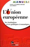 Gaëlle Le Guirriec-Milner et Loïc Ernest - L'Union européenne - Ses institutions et ses politiques économiques.