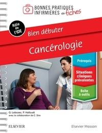 Gaëlle Lebozec et Pascal Hallouët - Bien débuter Cancérologie.
