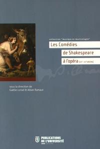 Gaëlle Loisel et Alban Ramaut - Les Comédies de Shakespeare à l'opéra (XIXe-XXIe siècles).