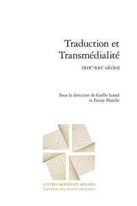 Gaëlle Loisel et Fanny Platelle - Traduction et transmédialité (XIXe-XXIe siècles).